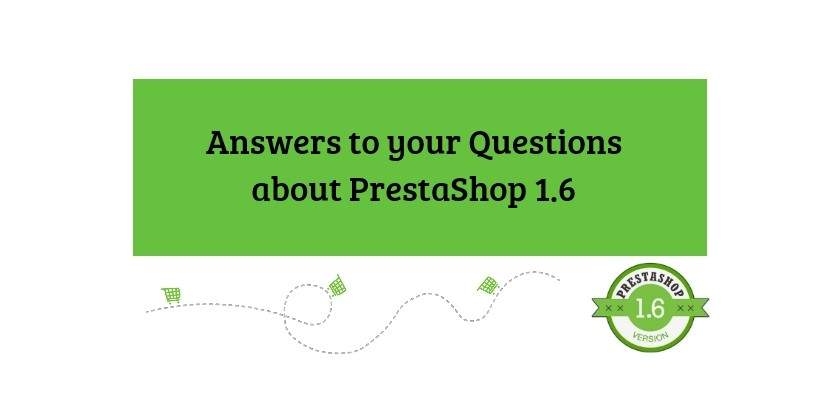 to your questions about prestashop 1 6